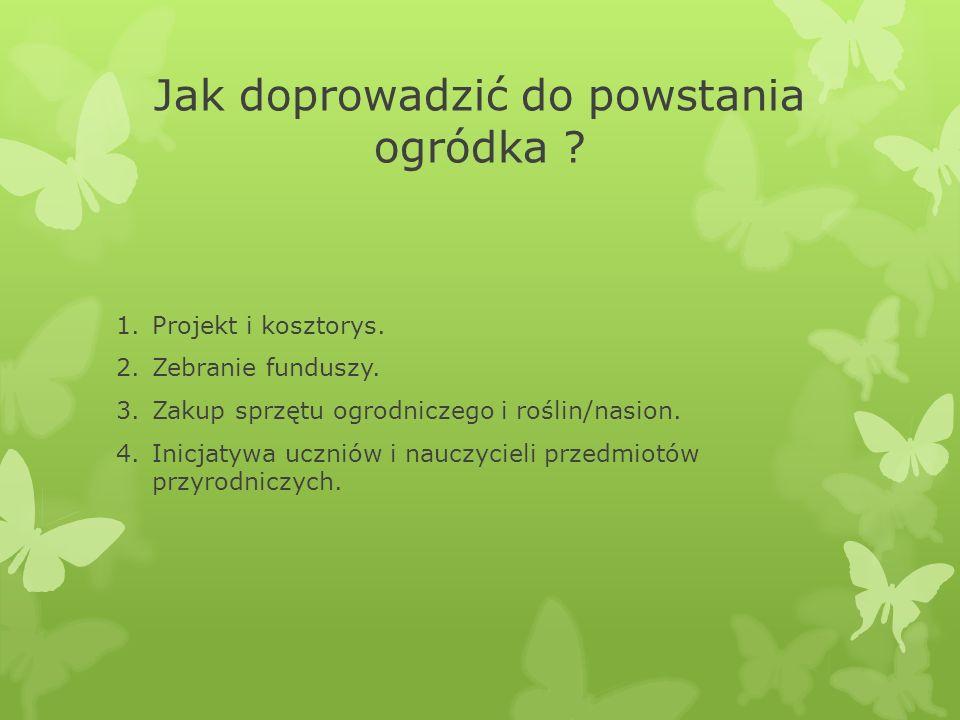 Jak doprowadzić do powstania ogródka . 1.Projekt i kosztorys.