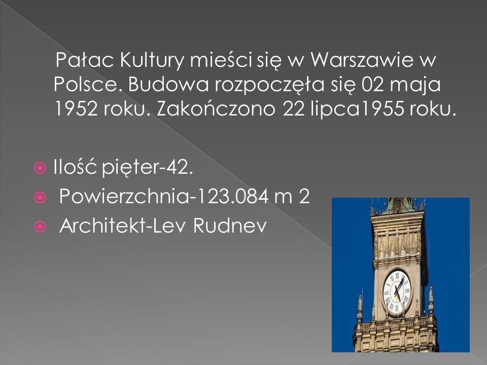 Pałac Kultury mieści się w Warszawie w Polsce.Budowa rozpoczęła się 02 maja 1952 roku.