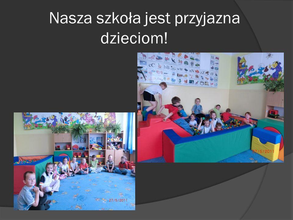 Nasza szkoła jest przyjazna dzieciom!