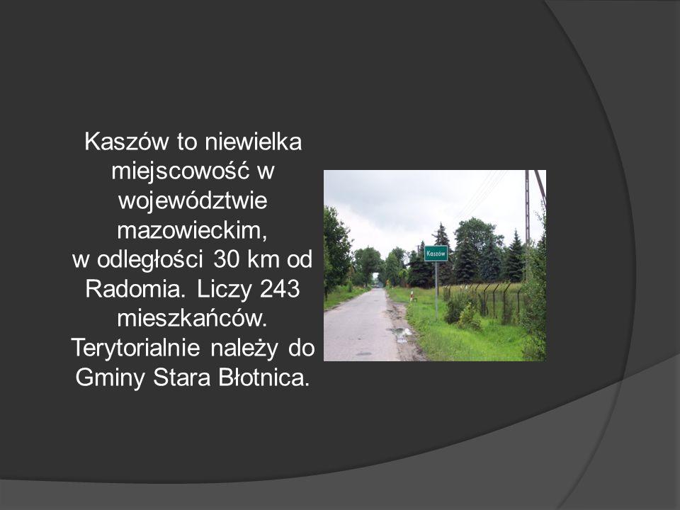 Kaszów to niewielka miejscowość w województwie mazowieckim, w odległości 30 km od Radomia. Liczy 243 mieszkańców. Terytorialnie należy do Gminy Stara
