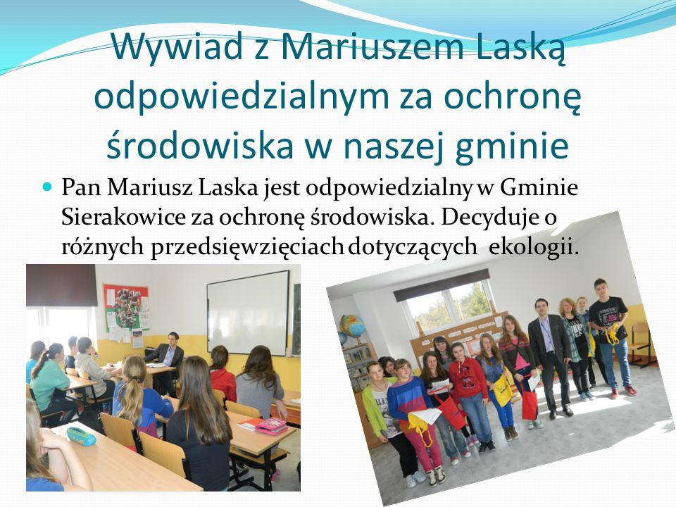 Wywiad z Mariuszem Laską odpowiedzialnym za ochronę środowiska w naszej gminie Pan Mariusz Laska jest odpowiedzialny w Gminie Sierakowice za ochronę ś