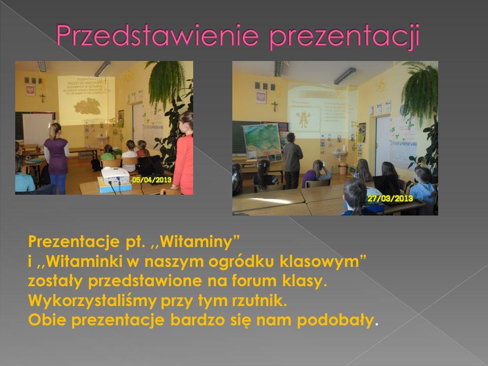 Prezentacje pt.,,Witaminy i,,Witaminki w naszym ogródku klasowym zostały przedstawione na forum klasy.