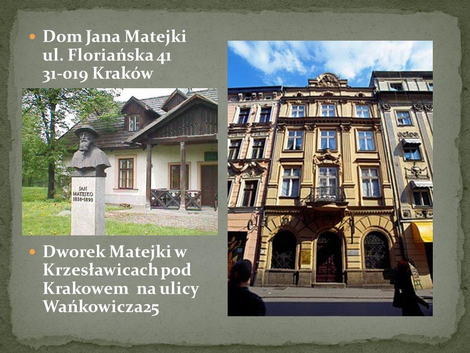 Dom Jana Matejki ul. Floriańska 41 31-019 Kraków Dworek Matejki w Krzesławicach pod Krakowem na ulicy Wańkowicza25
