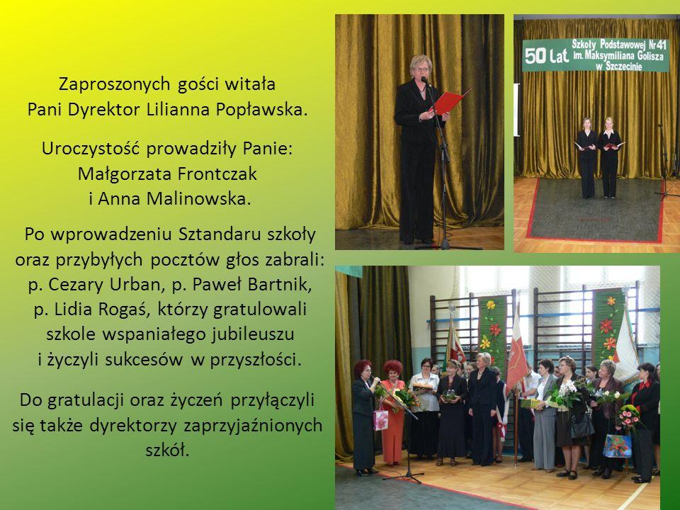 Zaproszonych gości witała Pani Dyrektor Lilianna Popławska. Uroczystość prowadziły Panie: Małgorzata Frontczak i Anna Malinowska. Po wprowadzeniu Szta