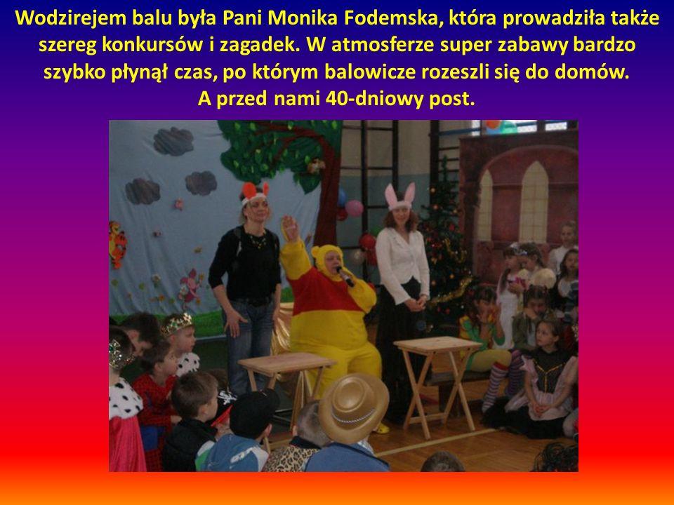 Wodzirejem balu była Pani Monika Fodemska, która prowadziła także szereg konkursów i zagadek. W atmosferze super zabawy bardzo szybko płynął czas, po