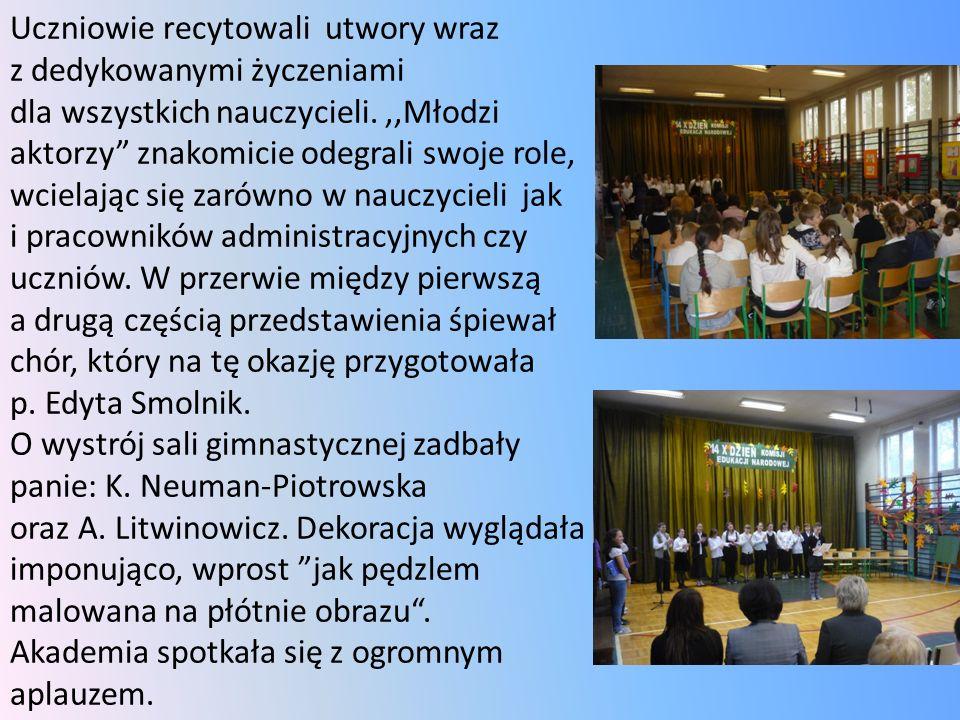 Uczniowie recytowali utwory wraz z dedykowanymi życzeniami dla wszystkich nauczycieli.,,Młodzi aktorzy znakomicie odegrali swoje role, wcielając się z