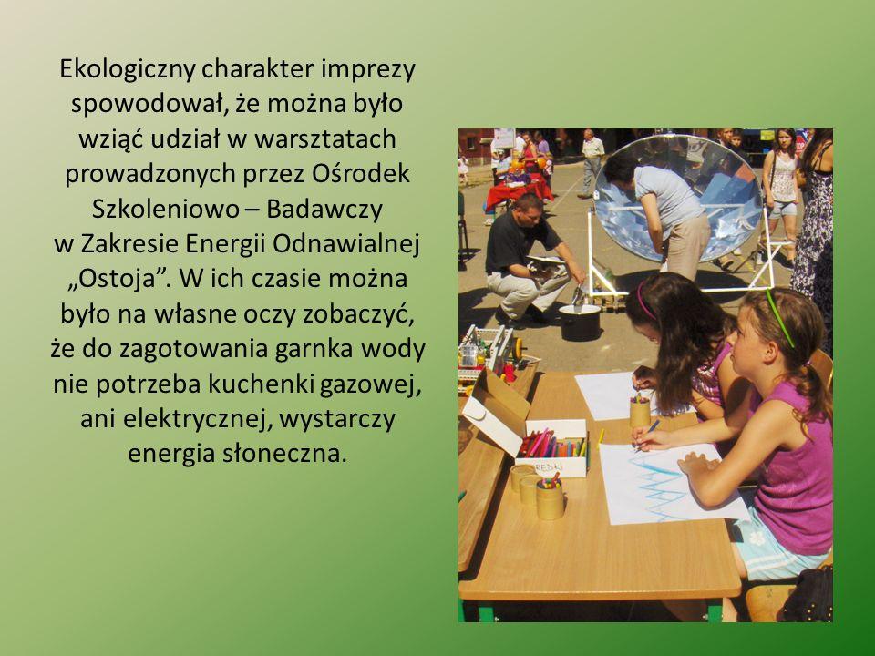 Ekologiczny charakter imprezy spowodował, że można było wziąć udział w warsztatach prowadzonych przez Ośrodek Szkoleniowo – Badawczy w Zakresie Energi