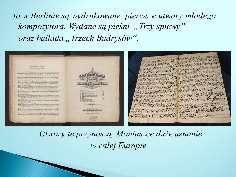 To w Berlinie są wydrukowane pierwsze utwory młodego kompozytora.
