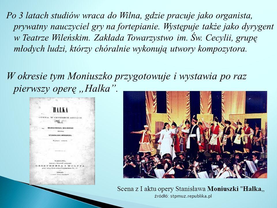 Po 3 latach studiów wraca do Wilna, gdzie pracuje jako organista, prywatny nauczyciel gry na fortepianie.
