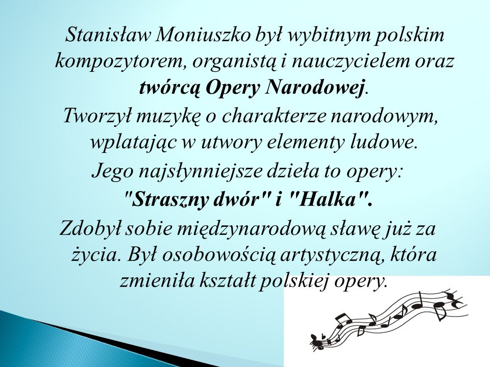 Stanisław Moniuszko był wybitnym polskim kompozytorem, organistą i nauczycielem oraz twórcą Opery Narodowej.