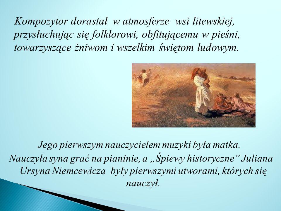 Kompozytor dorastał w atmosferze wsi litewskiej, przysłuchując się folklorowi, obfitującemu w pieśni, towarzyszące żniwom i wszelkim świętom ludowym.
