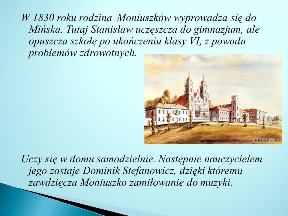 W 1830 roku rodzina Moniuszków wyprowadza się do Mińska.