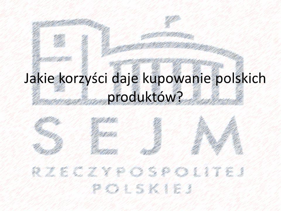 Jakie korzyści daje kupowanie polskich produktów?