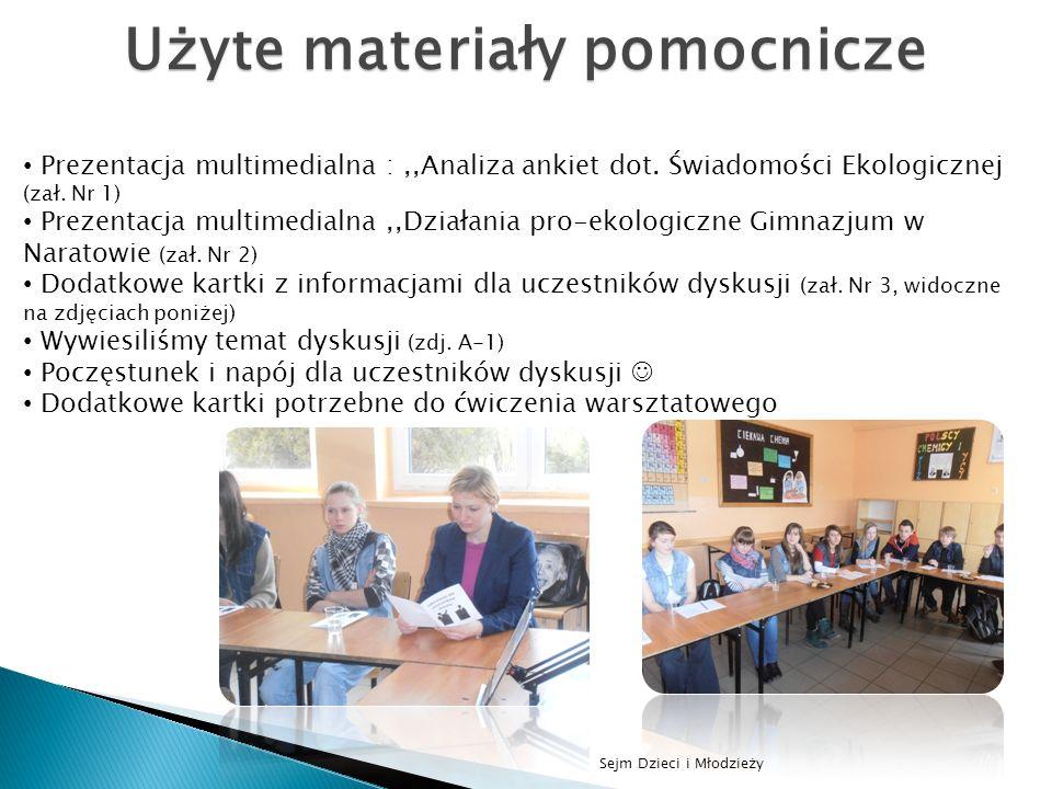 Sejm Dzieci i Młodzieży Użyte materiały pomocnicze Prezentacja multimedialna :,,Analiza ankiet dot. Świadomości Ekologicznej (zał. Nr 1) Prezentacja m