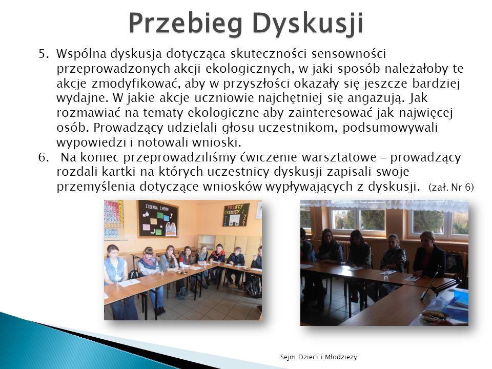 Sejm Dzieci i Młodzieży 5.Wspólna dyskusja dotycząca skuteczności sensowności przeprowadzonych akcji ekologicznych, w jaki sposób należałoby te akcje