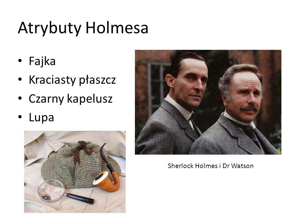 Atrybuty Holmesa Fajka Kraciasty płaszcz Czarny kapelusz Lupa Sherlock Holmes i Dr Watson
