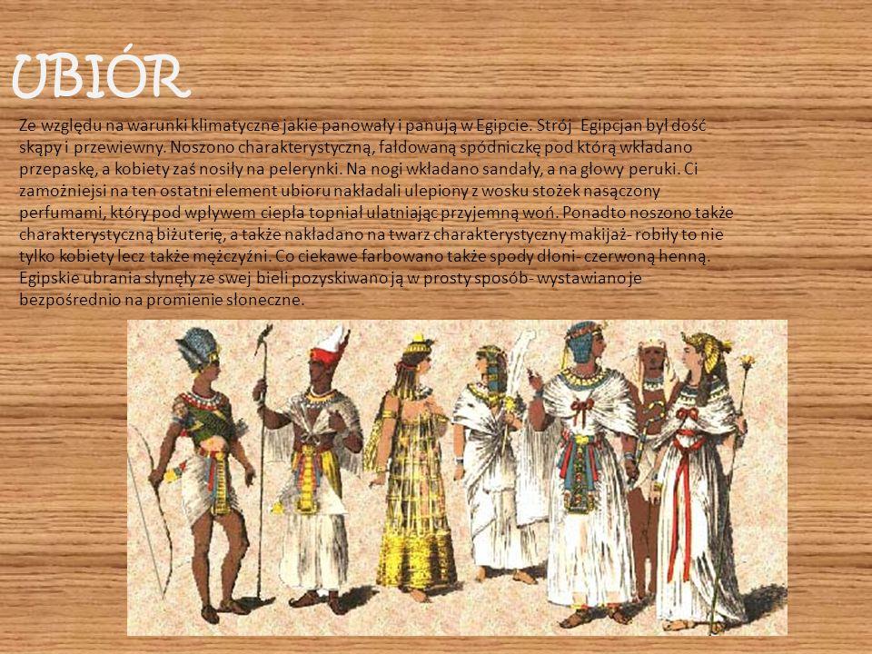 UBIÓR Ze względu na warunki klimatyczne jakie panowały i panują w Egipcie. Strój Egipcjan był dość skąpy i przewiewny. Noszono charakterystyczną, fałd
