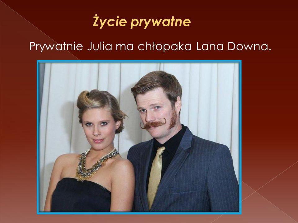 Życie prywatne Prywatnie Julia ma chłopaka Lana Downa.