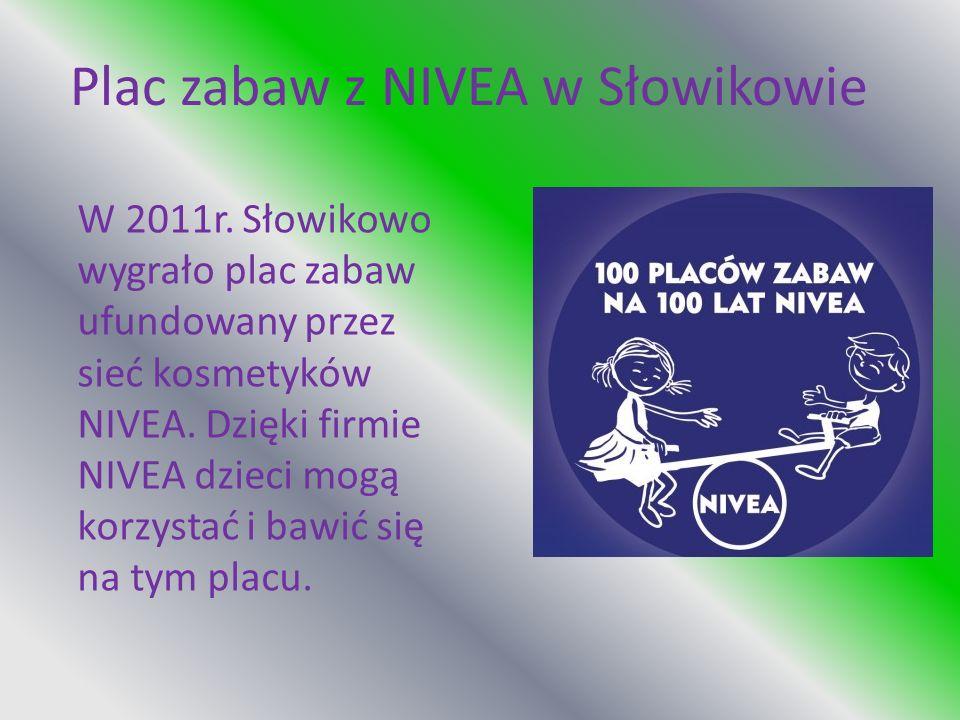 Plac zabaw z NIVEA w Słowikowie W 2011r. Słowikowo wygrało plac zabaw ufundowany przez sieć kosmetyków NIVEA. Dzięki firmie NIVEA dzieci mogą korzysta
