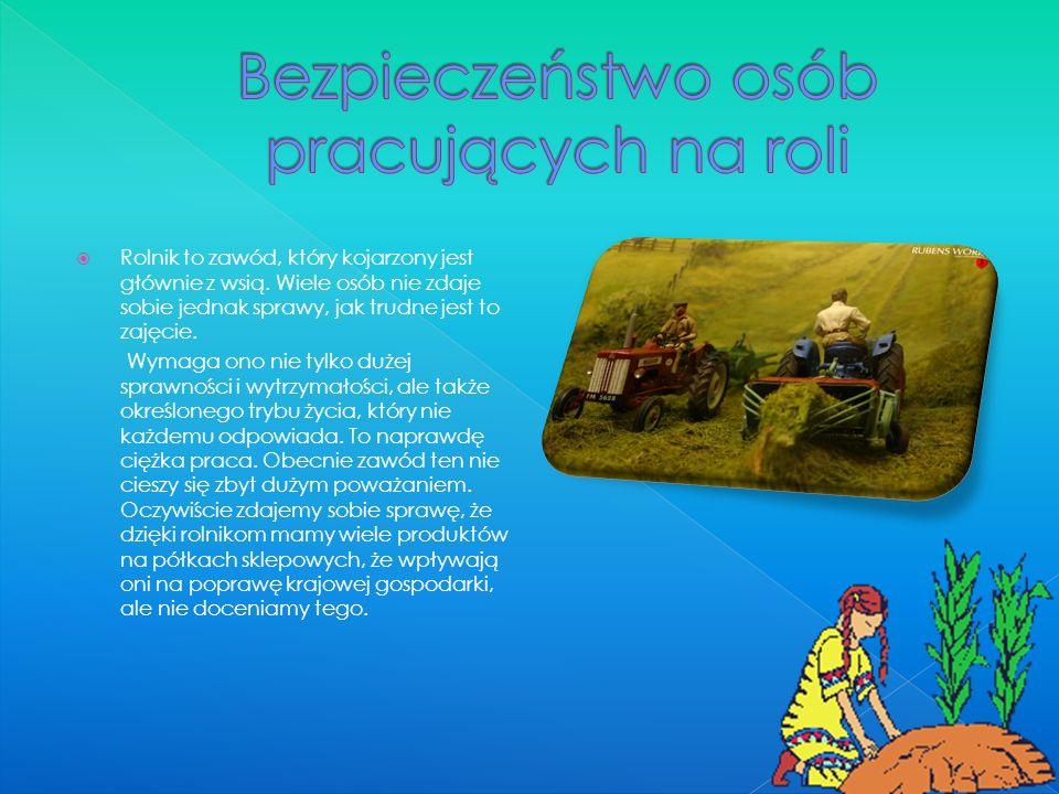 Rolnik to zawód, który kojarzony jest głównie z wsią. Wiele osób nie zdaje sobie jednak sprawy, jak trudne jest to zajęcie. Wymaga ono nie tylko dużej
