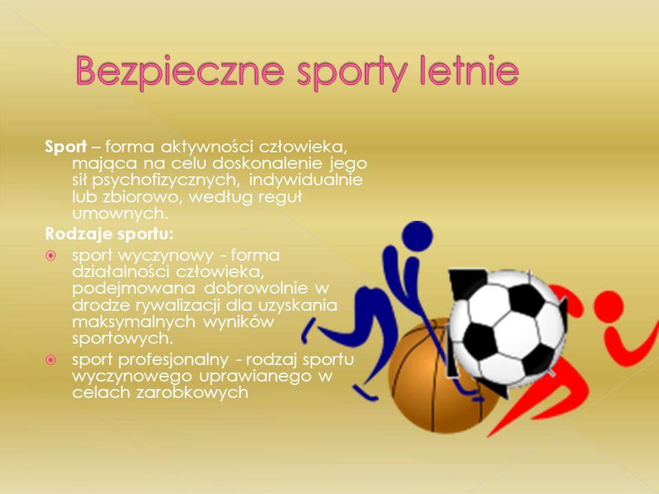 Sport – forma aktywności człowieka, mająca na celu doskonalenie jego sił psychofizycznych, indywidualnie lub zbiorowo, według reguł umownych. Rodzaje