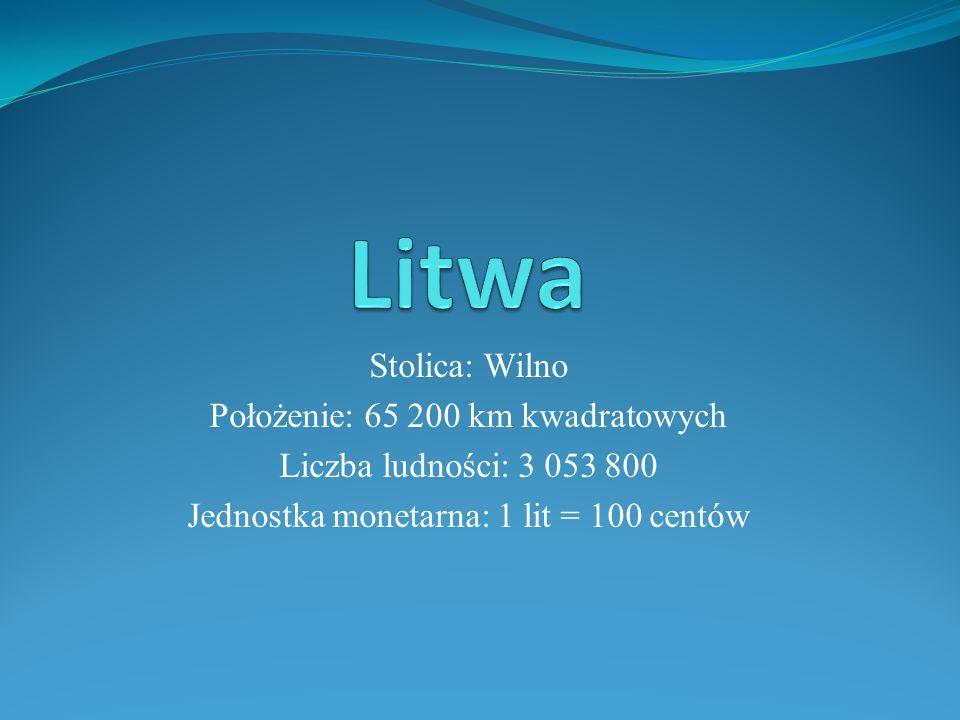 Stolica: Wilno Położenie: 65 200 km kwadratowych Liczba ludności: 3 053 800 Jednostka monetarna: 1 lit = 100 centów