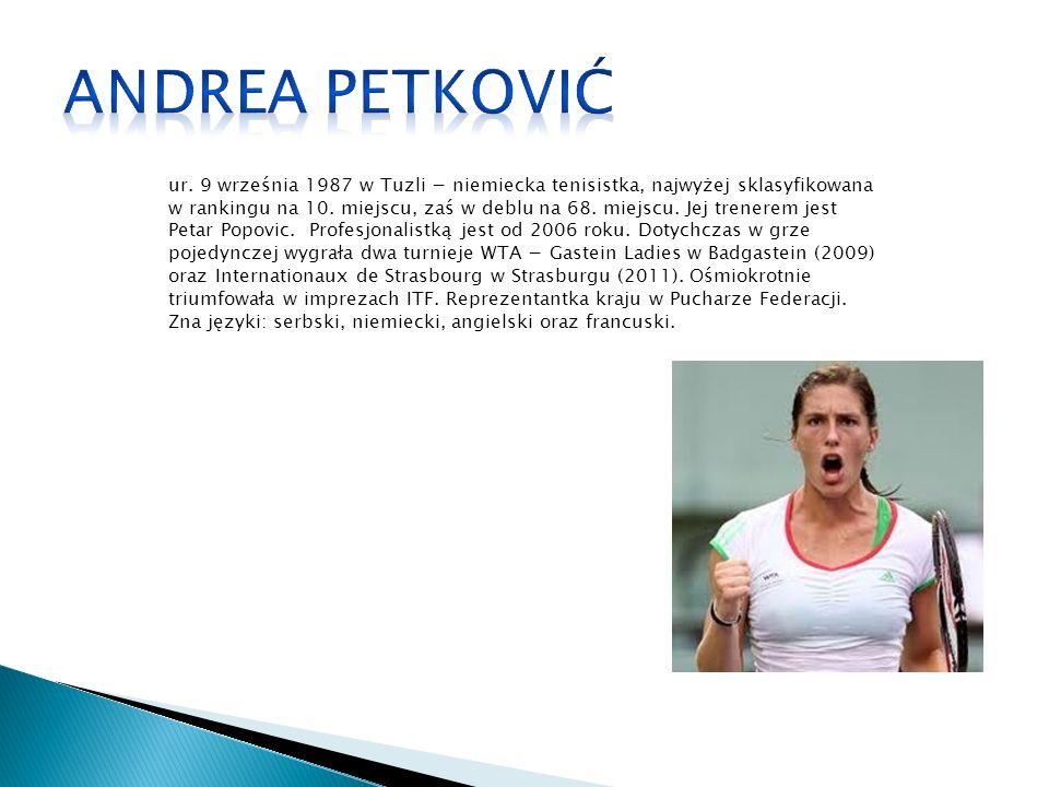 ur. 9 września 1987 w Tuzli niemiecka tenisistka, najwyżej sklasyfikowana w rankingu na 10.