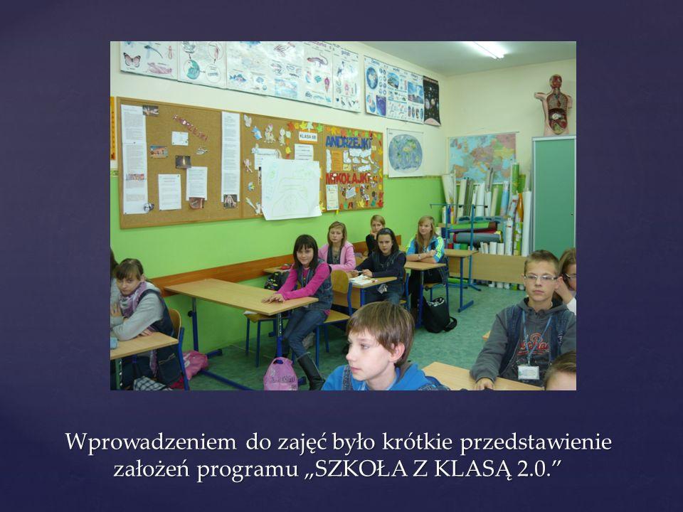Wprowadzeniem do zajęć było krótkie przedstawienie założeń programu SZKOŁA Z KLASĄ 2.0.