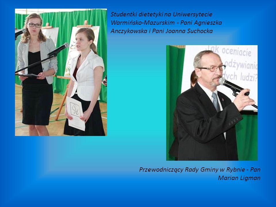 Studentki dietetyki na Uniwersytecie Warmińsko-Mazurskim - Pani Agnieszka Anczykowska i Pani Joanna Suchocka Przewodniczący Rady Gminy w Rybnie - Pan