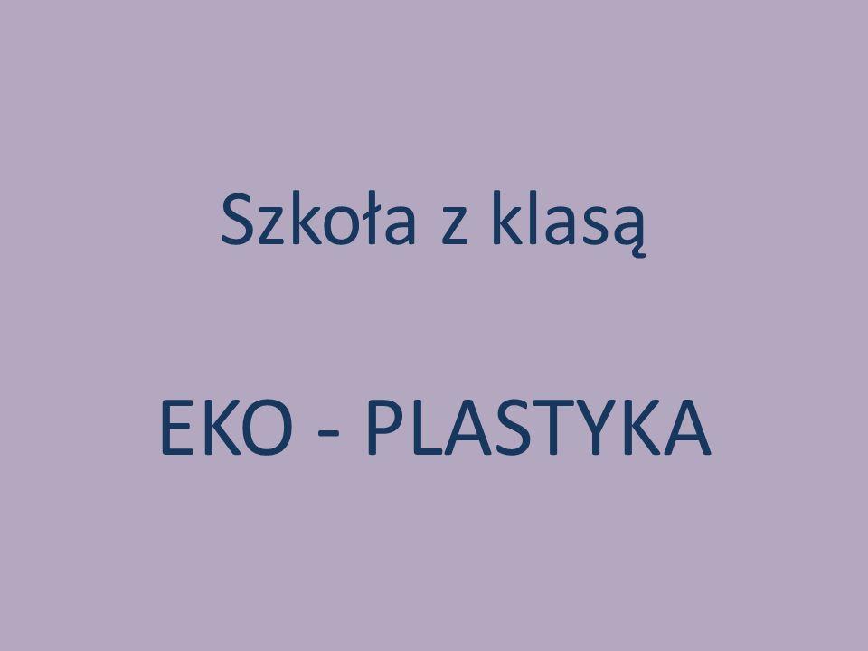 Szkoła z klasą EKO - PLASTYKA
