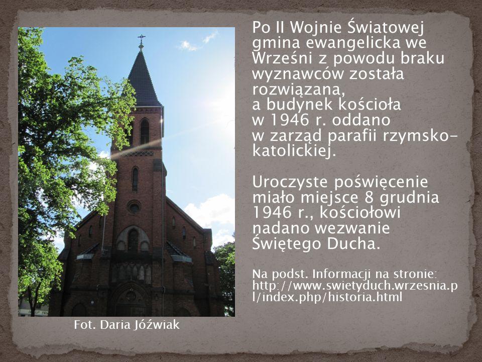 Po II Wojnie Światowej gmina ewangelicka we Wrześni z powodu braku wyznawców została rozwiązana, a budynek kościoła w 1946 r.