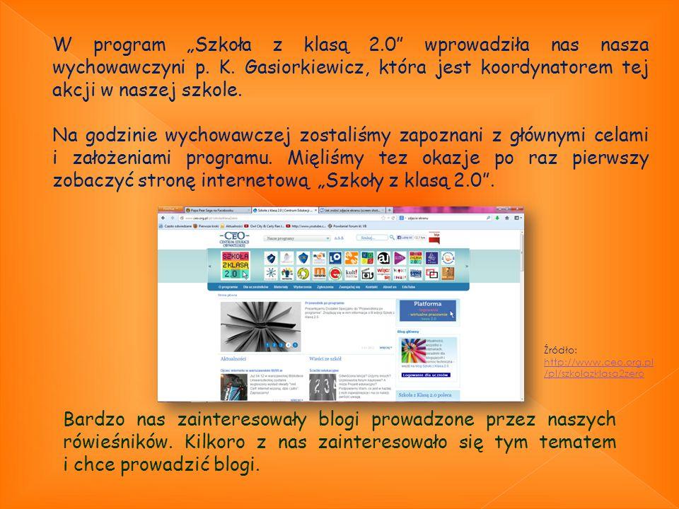 W program Szkoła z klasą 2.0 wprowadziła nas nasza wychowawczyni p. K. Gasiorkiewicz, która jest koordynatorem tej akcji w naszej szkole. Na godzinie