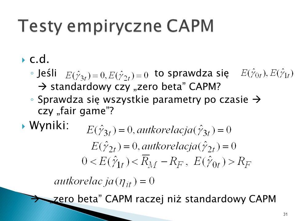 c.d.Jeśli to sprawdza się standardowy czy zero beta CAPM.