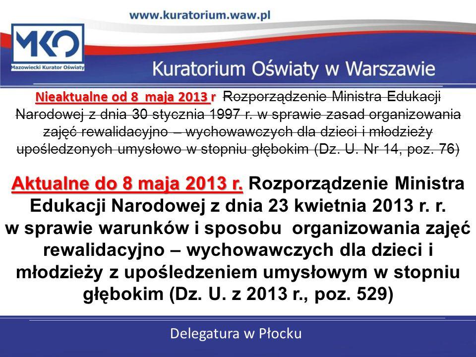 Delegatura w Płocku Nieaktualne od 8 maja 2013 r Aktualne do 8 maja 2013 r.