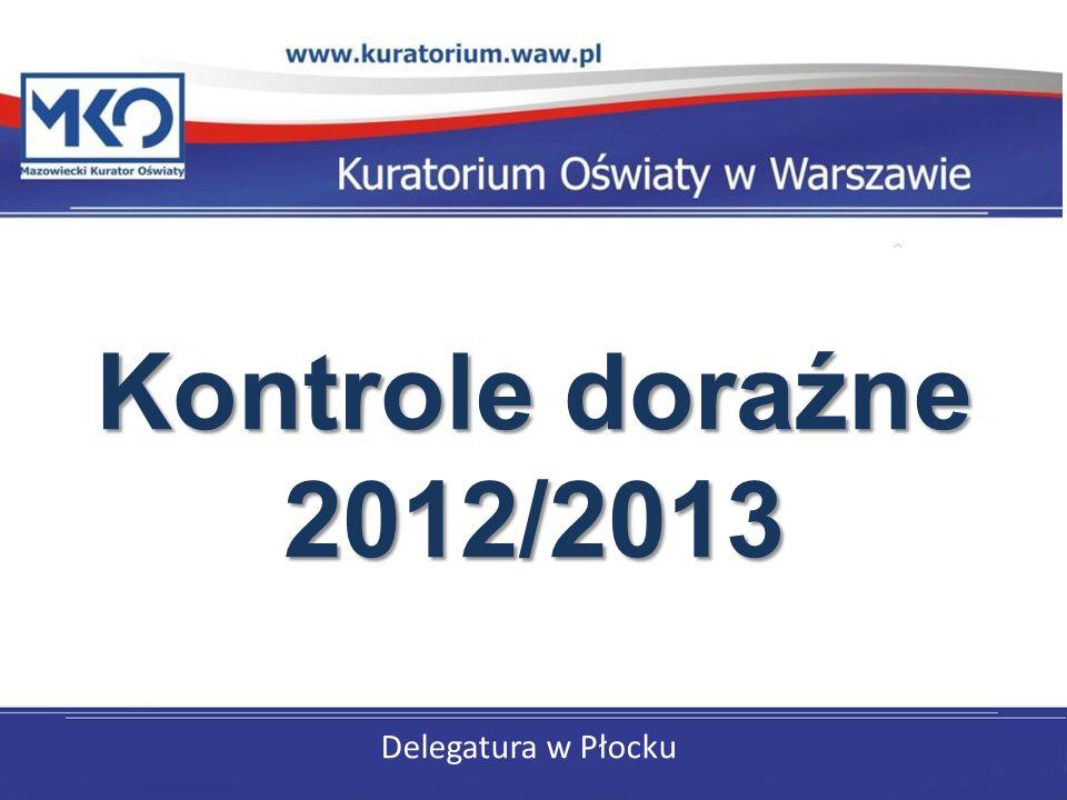 Delegatura w Płocku Kontrole doraźne 2012/2013