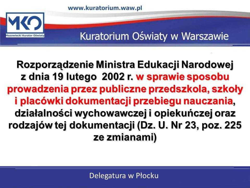 Delegatura w Płocku Rozporządzenie Ministra Edukacji Narodowej z dnia 19 lutego 2002 r.