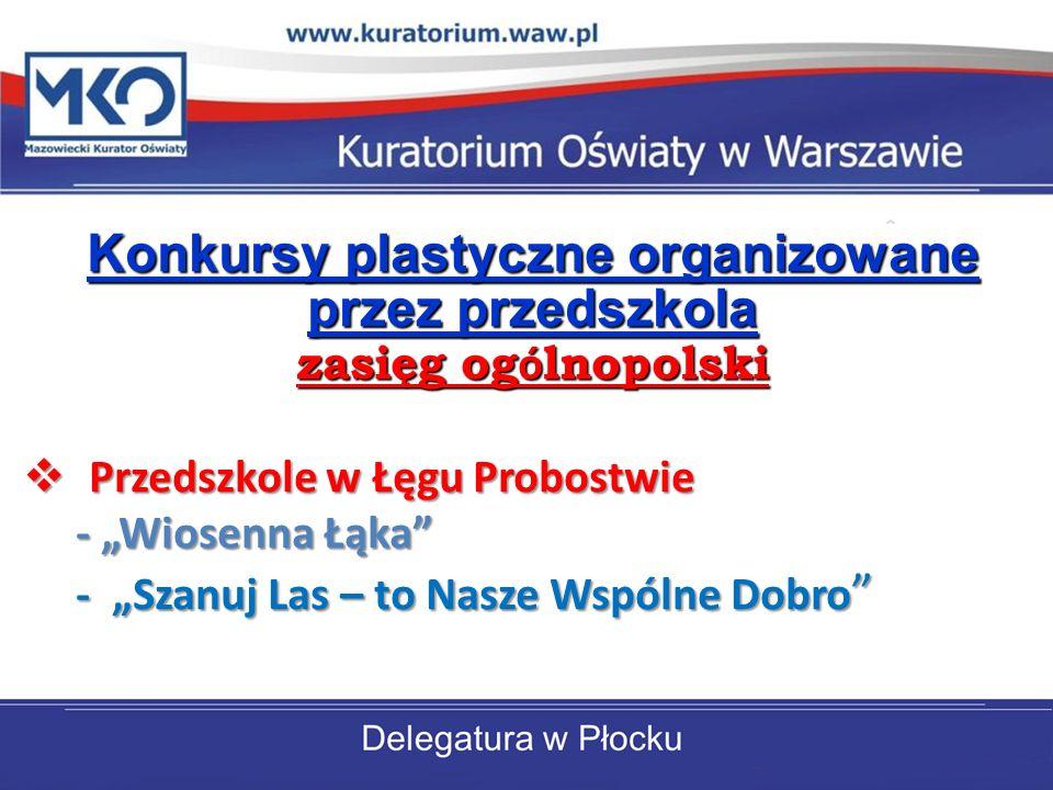 Konkursy plastyczne organizowane przez przedszkola zasięg og ó lnopolski c.d.