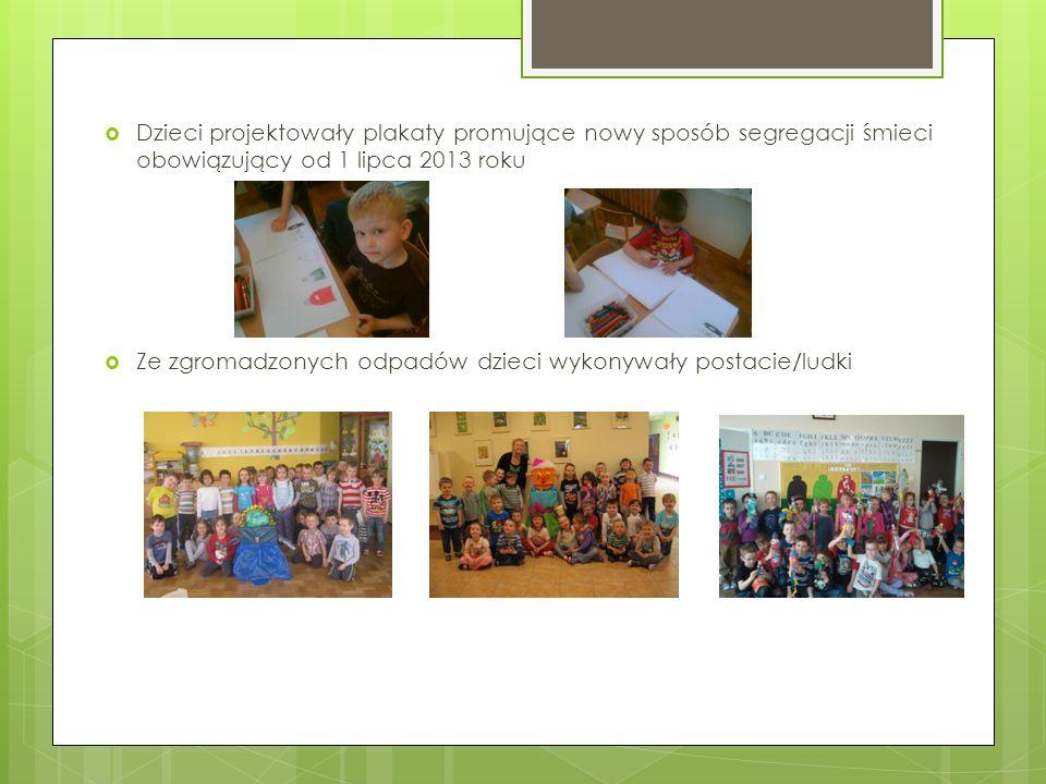 Dzieci projektowały plakaty promujące nowy sposób segregacji śmieci obowiązujący od 1 lipca 2013 roku Ze zgromadzonych odpadów dzieci wykonywały postacie/ludki