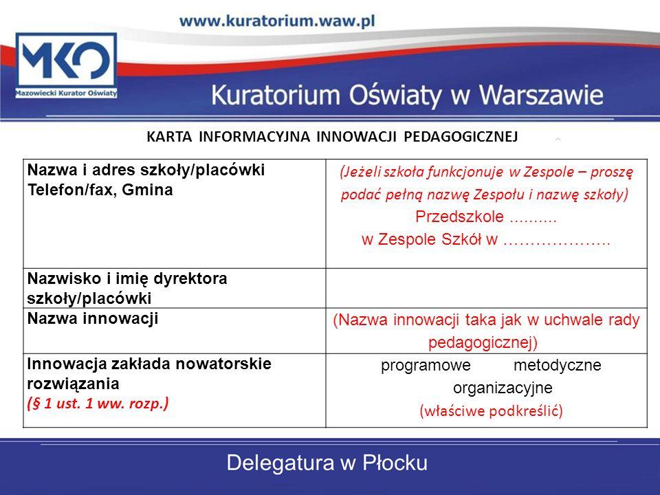 Nazwa i adres szkoły/placówki Telefon/fax, Gmina (Jeżeli szkoła funkcjonuje w Zespole – proszę podać pełną nazwę Zespołu i nazwę szkoły) Przedszkole..