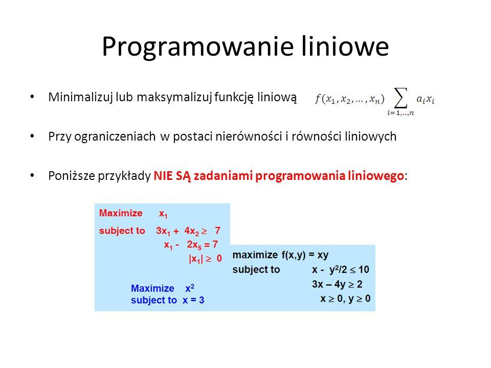 Minimax Szczególnie przyjazne funkcje nieliniowe to takie, które można zapisać jako maksimum jednej lub wielu funkcji liniowych: – Jeżeli dany problem minimalizacji ma taką przyjazną funkcję celu, a region dopuszczalny jest taki, jak w ZPL, wówczas rozwiązanie tego problemu może być przedstawione jako ZPL Problem minimax jednej zmiennej ZPL Problem z przyjazną funkcją