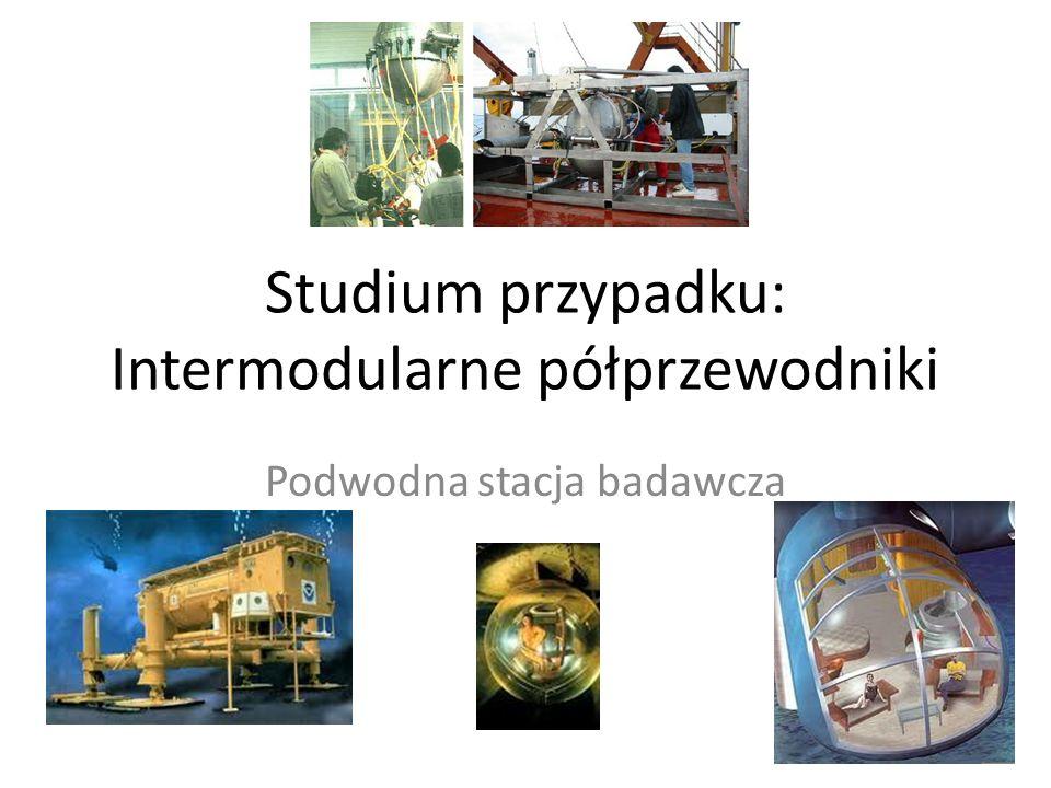 Studium przypadku: Intermodularne półprzewodniki Podwodna stacja badawcza
