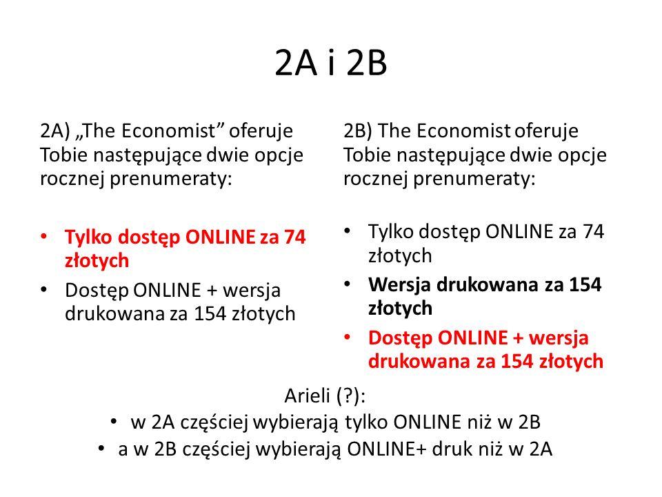 2A i 2B 2A) The Economist oferuje Tobie następujące dwie opcje rocznej prenumeraty: Tylko dostęp ONLINE za 74 złotych Dostęp ONLINE + wersja drukowana