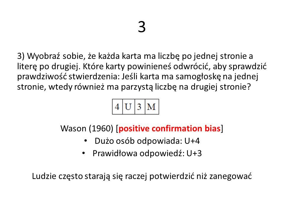 3 3) Wyobraź sobie, że każda karta ma liczbę po jednej stronie a literę po drugiej. Które karty powinieneś odwrócić, aby sprawdzić prawdziwość stwierd
