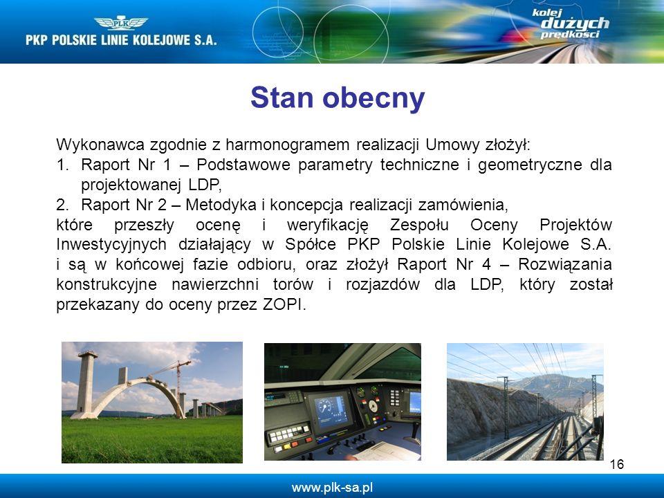 www.plk-sa.pl 16 Stan obecny Wykonawca zgodnie z harmonogramem realizacji Umowy złożył: 1.Raport Nr 1 – Podstawowe parametry techniczne i geometryczne