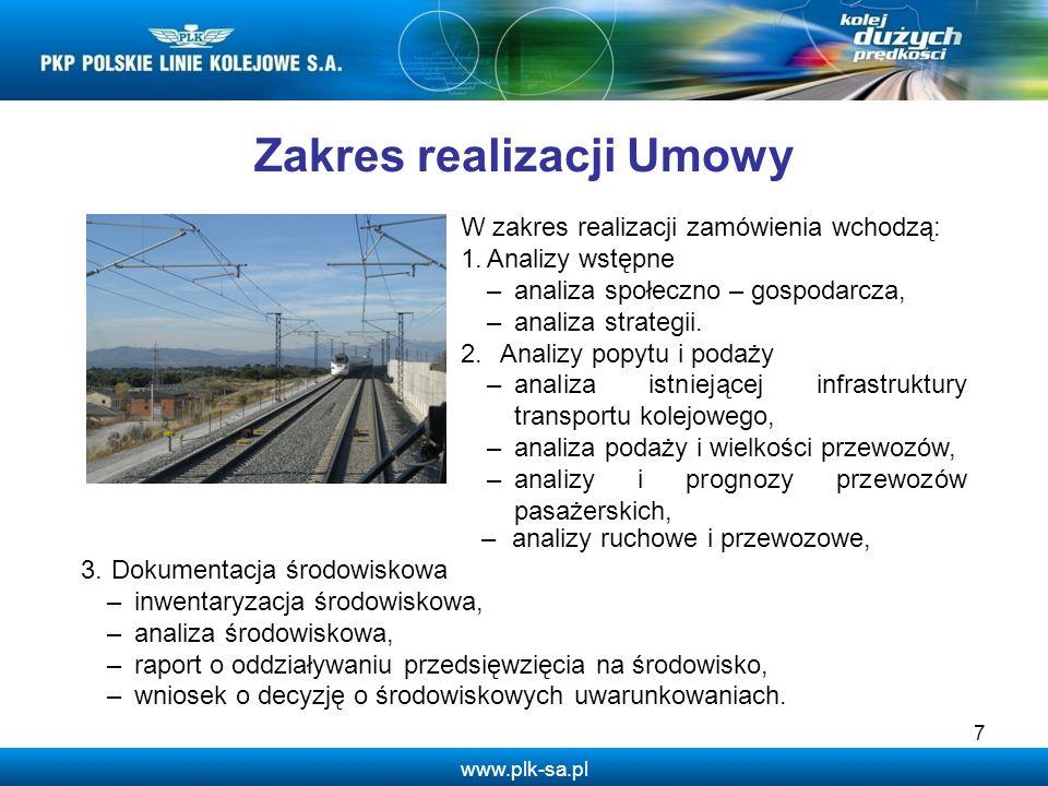 www.plk-sa.pl 7 W zakres realizacji zamówienia wchodzą: 1.Analizy wstępne –analiza społeczno – gospodarcza, –analiza strategii. 2.Analizy popytu i pod