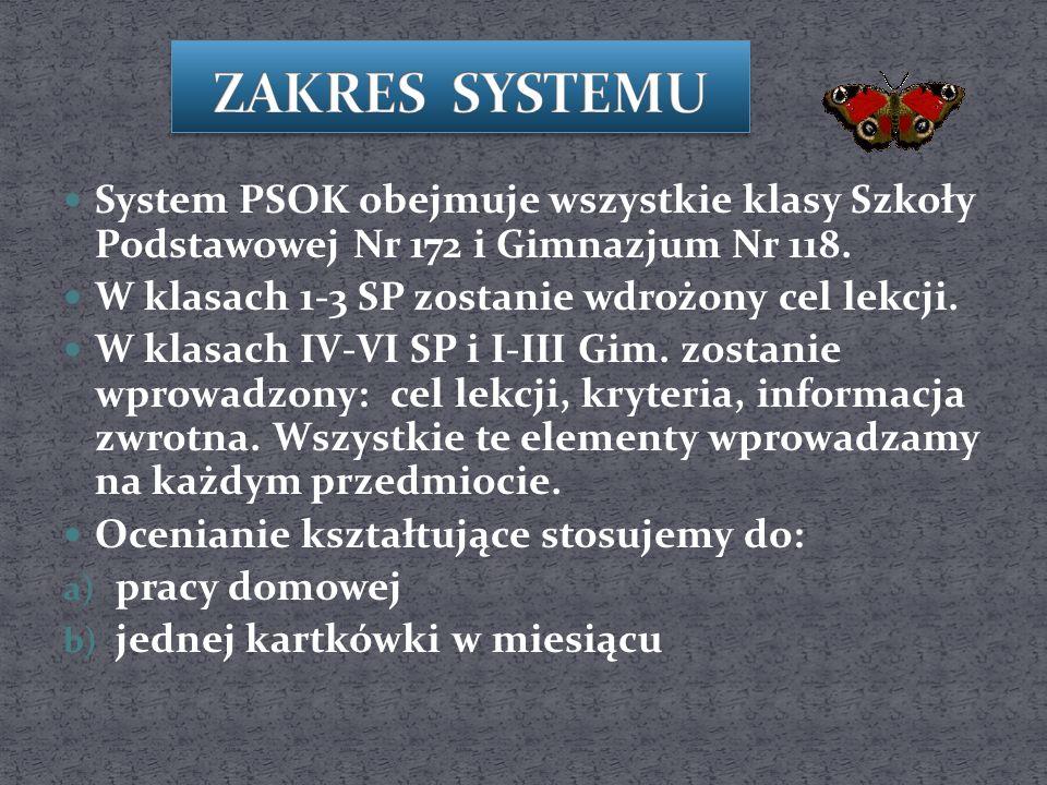 System PSOK obejmuje wszystkie klasy Szkoły Podstawowej Nr 172 i Gimnazjum Nr 118.