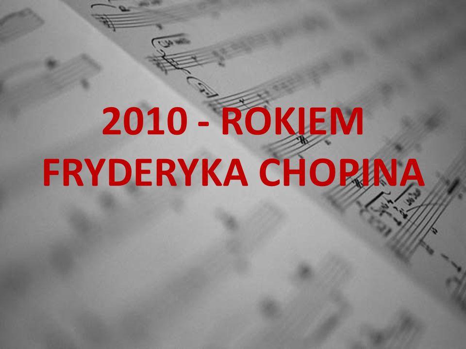 2010 - ROKIEM FRYDERYKA CHOPINA