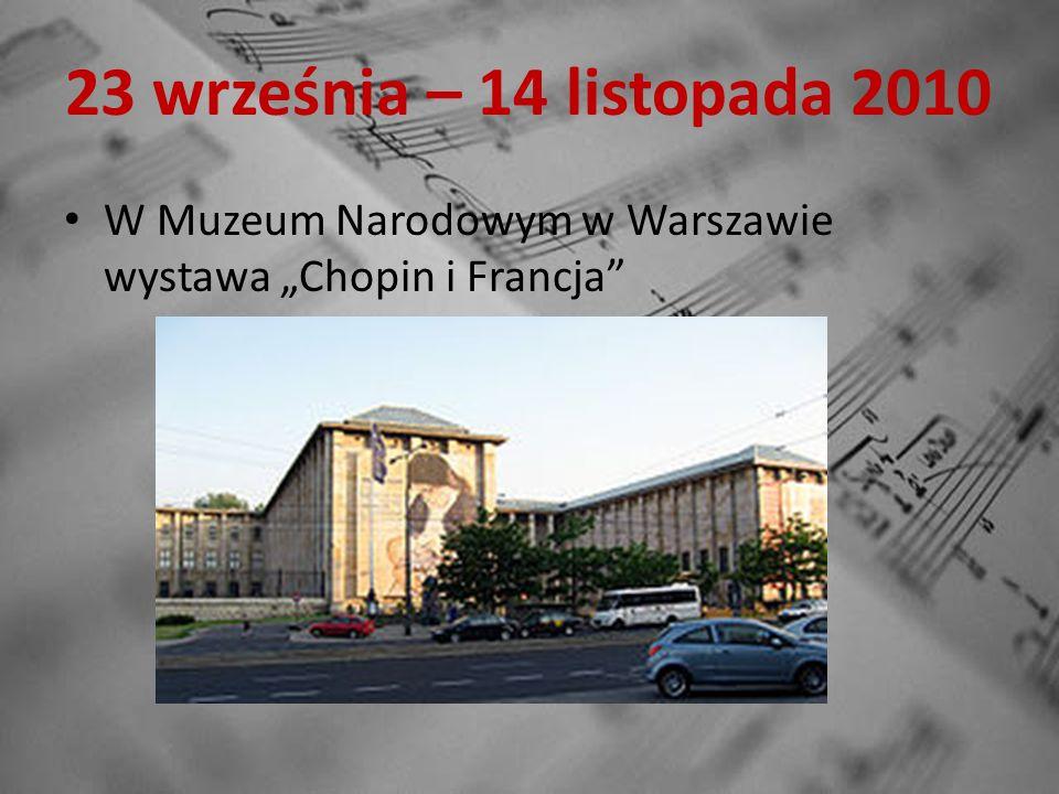 23 września – 14 listopada 2010 W Muzeum Narodowym w Warszawie wystawa Chopin i Francja