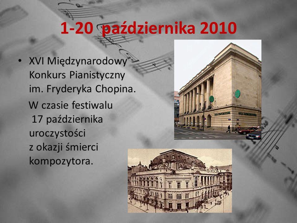 1-20 października 2010 XVI Międzynarodowy Konkurs Pianistyczny im.