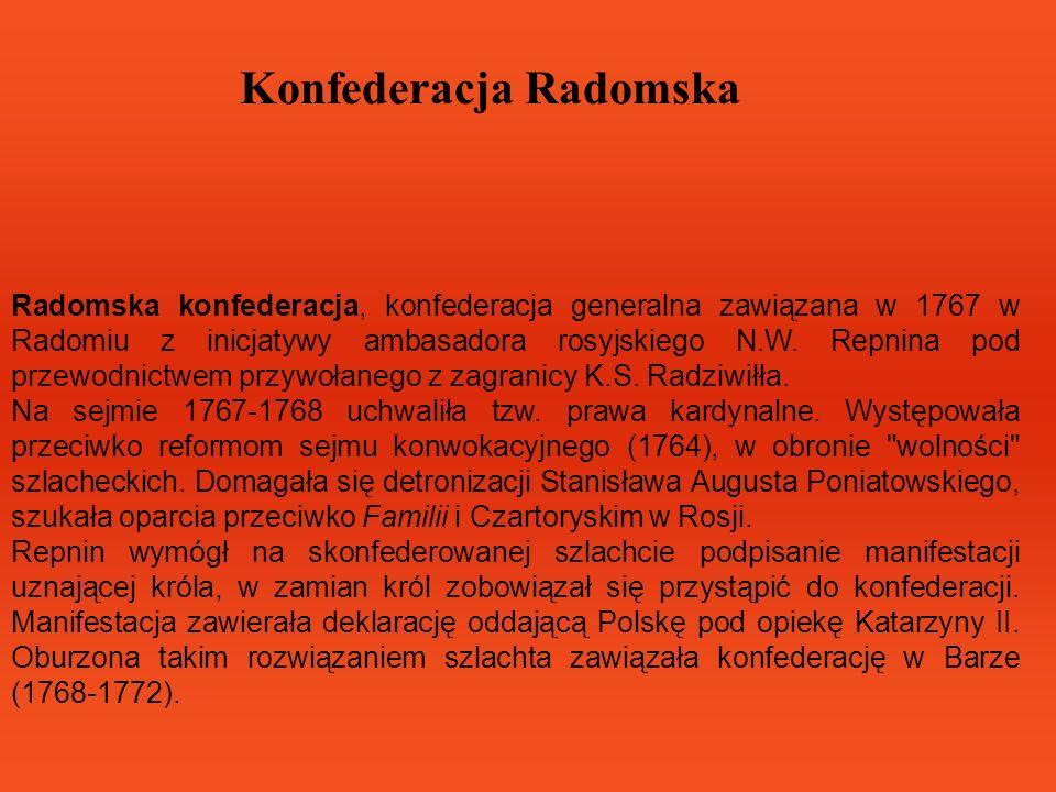 Radomska konfederacja, konfederacja generalna zawiązana w 1767 w Radomiu z inicjatywy ambasadora rosyjskiego N.W. Repnina pod przewodnictwem przywołan